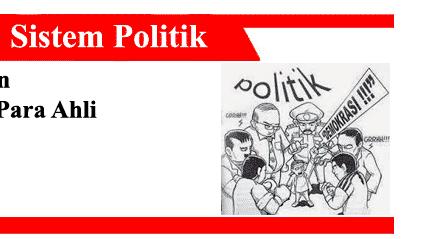 Sistem Politik: Pengertian, Macam, Fungsi, Tujuan, Ciri